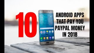 10 Android Apps That Pay You PayPal Money in 2018