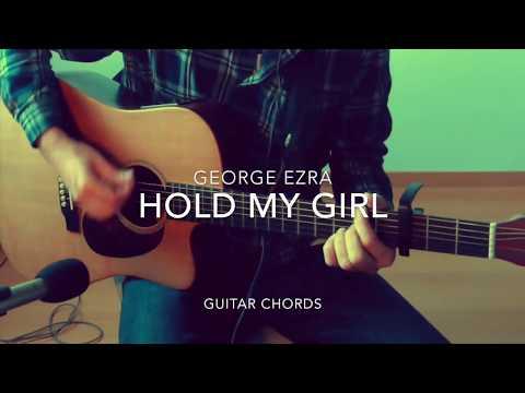 Hold my GirlGeorge Ezra guitar