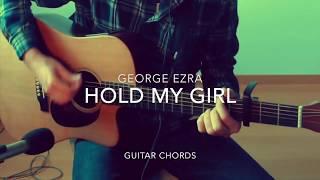 Hold my Girl  George Ezra guitar