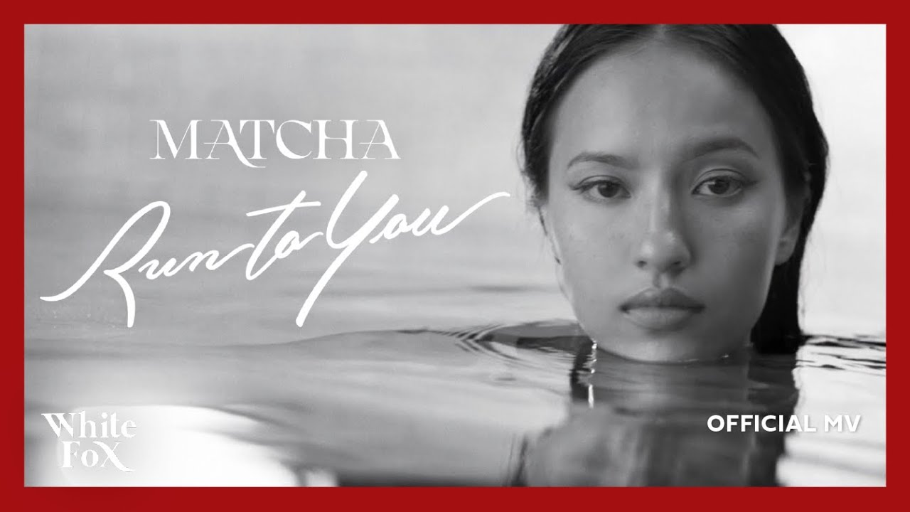 Download MATCHA (มัจฉา) - Run To You [Official MV]
