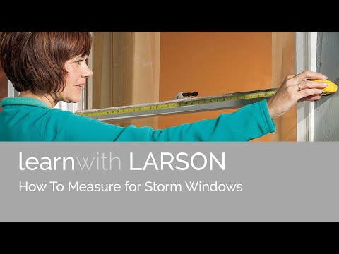 How To Measure For Larson Storm Windows