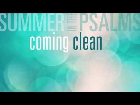 Coming Clean | Summer in the Psalms