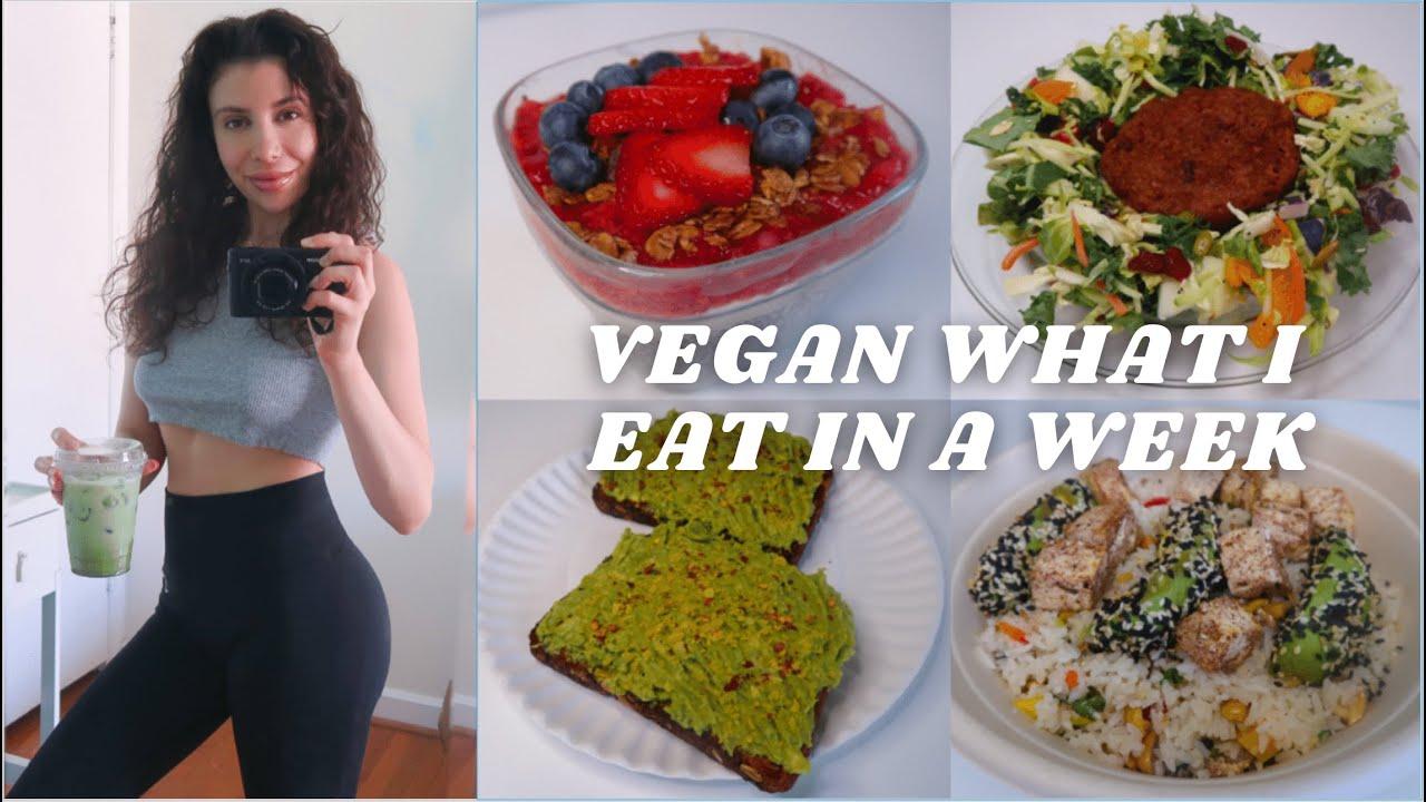 What I Eat In A Week 2021! (Healthy & Vegan)