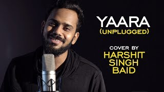 Yaara cover by Harshit Singh Baid Mp3 Song Download