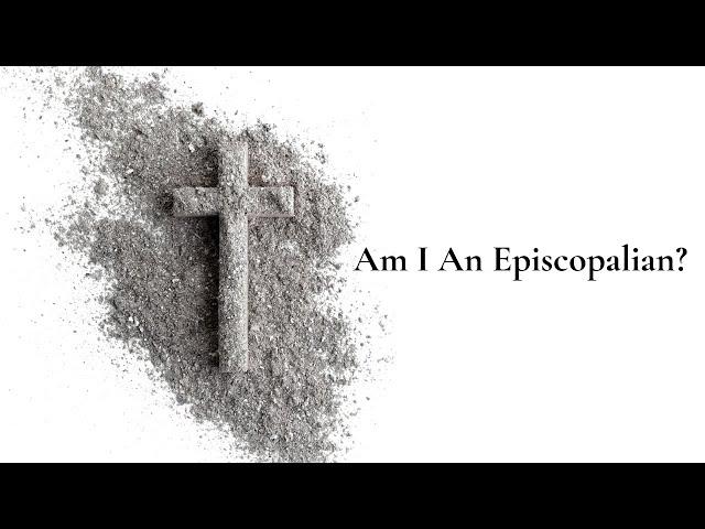 Am I An Episcopalian?