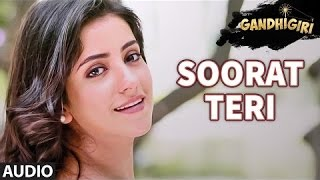 SOORAT TERI Full Audio Song | GANDHIGIRI ,Bollywood song latest