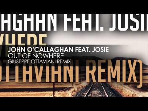 John O'Callaghan feat Josie - Out of Nowhere (Giuseppe Ottaviani remix) [full version]