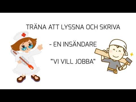 Lyssna och skriv på svenska Listen and write in swedish