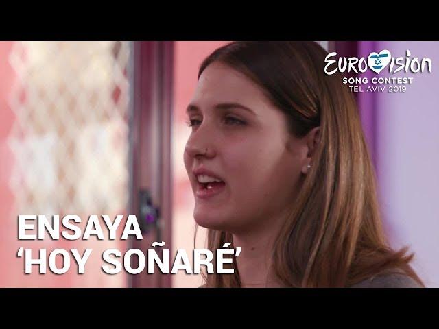SABELA ensaya 'Hoy soñaré' | Eurovisión 2019
