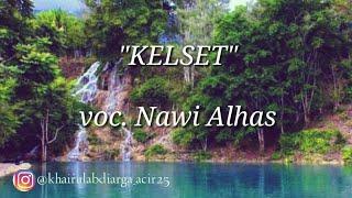 """Download Viral Lagu Gayo Terbaru 2019 """"KELSET"""" Voc. Nawi Alhas [ Lirik Lagu Vidio]"""