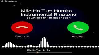 Mile Ho Tum Humko Instrumental Ringtone Download | Neha Kakkar