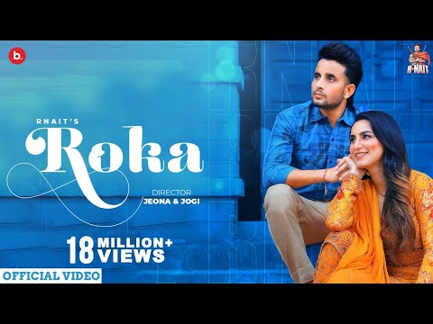 Download Roka - R Nait (Official Video) | Jeona & Jogi | MixSingh |  Majak Thodi Ae Album | New Punjabi Song