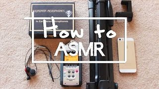 How to make an ASMR video