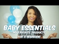 Baby Essentials 2017 - My Favorite Products for Newborns