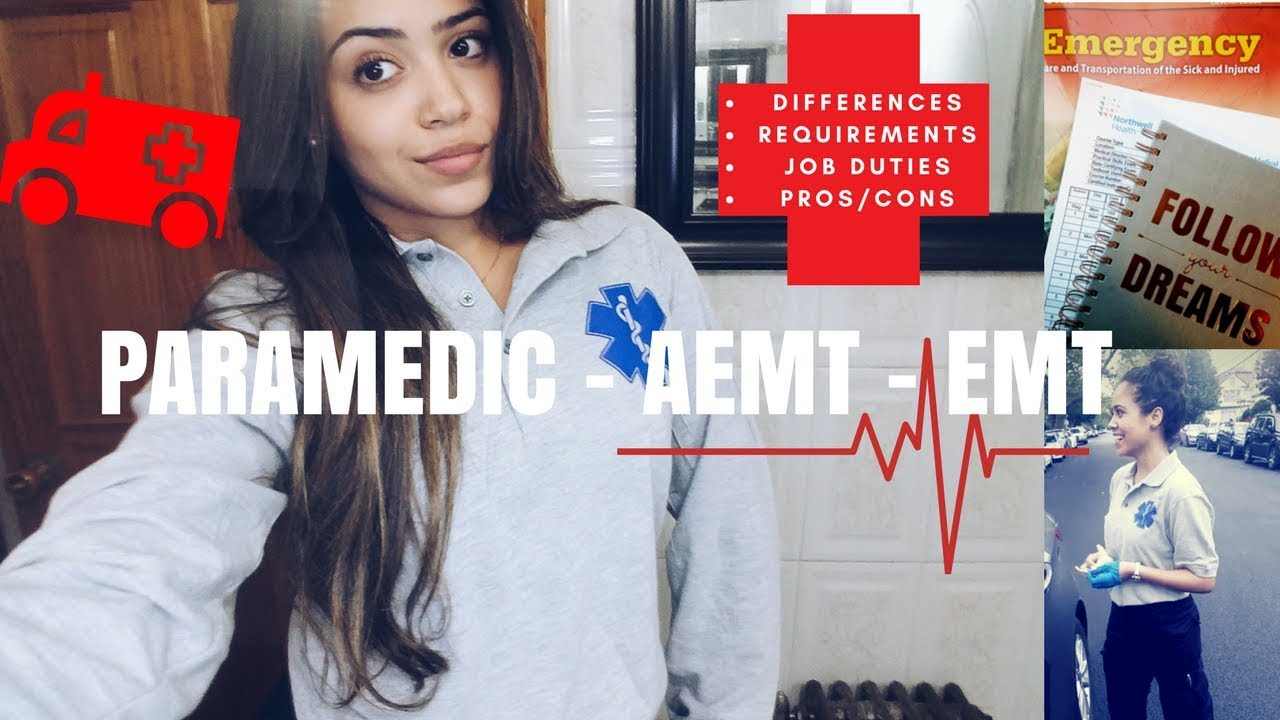 PARAMEDIC, AEMT & EMT: DIFFERENCES/ JOB DUTIES/ REQUIREMENTS - YouTube