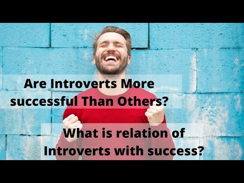 Relation of Introverts with success: Part 2