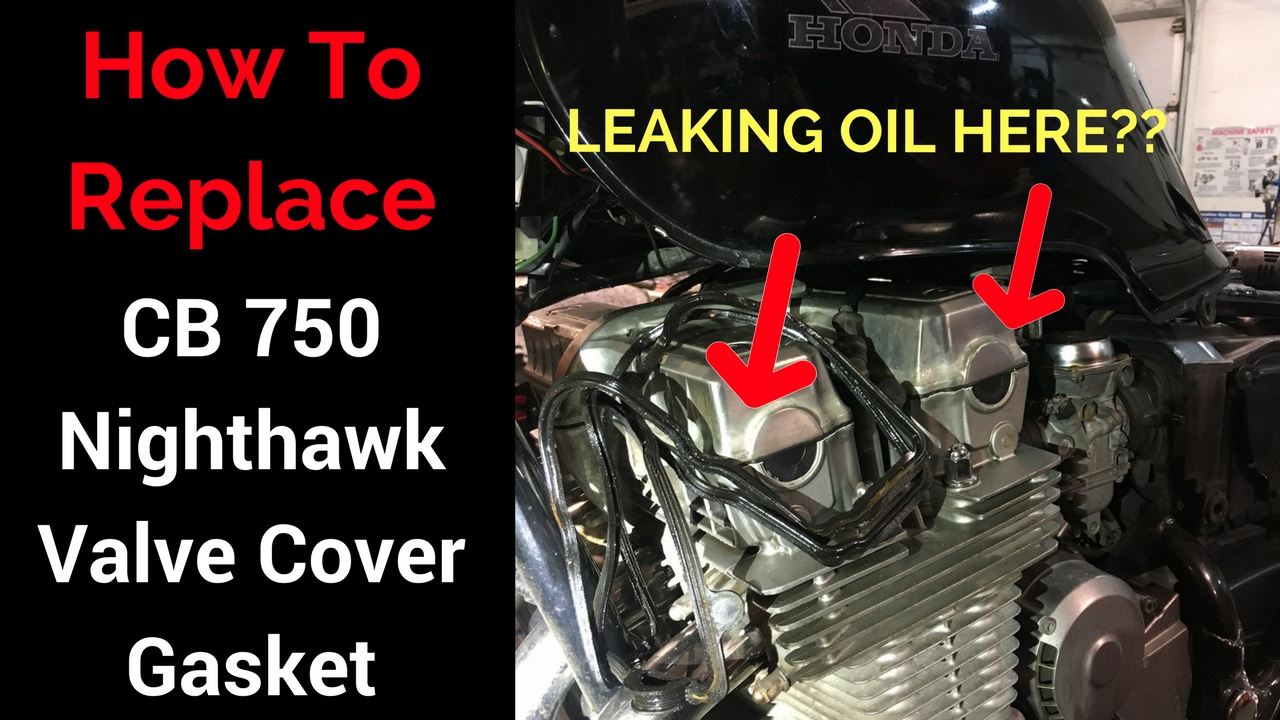 cb750 nighthawk valve cover gasket replacement [ 1280 x 720 Pixel ]