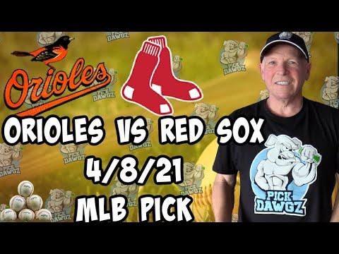 Baltimore Orioles vs Boston Red Sox 4/8/21 MLB Pick and Prediction MLB Tips Betting Pick