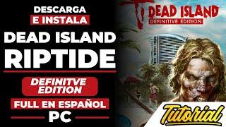 Descargar E Instalar Dead Island Riptide Definitve Edition Full En Español Para PC 2016