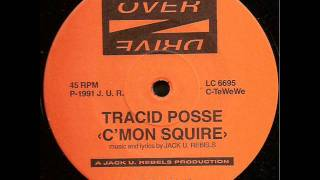 TRACID POSSE C´mon Squire