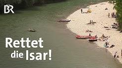 Ein Fluss unter Druck: Party auf der Isar   Zwischen Spessart und Karwendel   BR