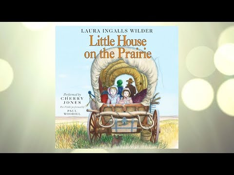 Chapter 1 of Little House on the Prairie - Laura Ingalls Wilder | Audiobook