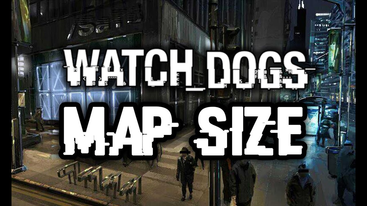 Watch Dogs' Map Size VS Grand Theft Auto V   N4G