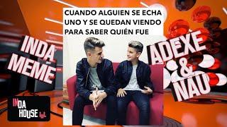 ADEXE amp; NAU SE PELEAN POR EL MEJOR MEME