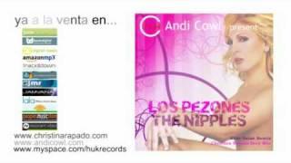 Download lagu Andi Cowl Los Pezones Christina Rapado sexy remix MP3