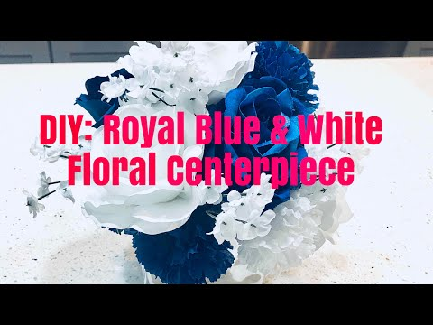 DIY: ROYAL BLUE & WHITE FLORAL CENTERPIECE!!