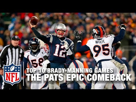 Brady vs. Manning (Top 10 Games) | #5: The Pats Epic Comeback | NFL