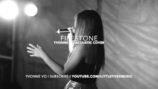 Kygo feat. Conrad Sewell -  Firestone (Yvonne Vo Acoustic Cover)