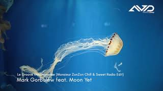 Le Groove Mediterranee   Mark Gorbulew feat. Moon Yet