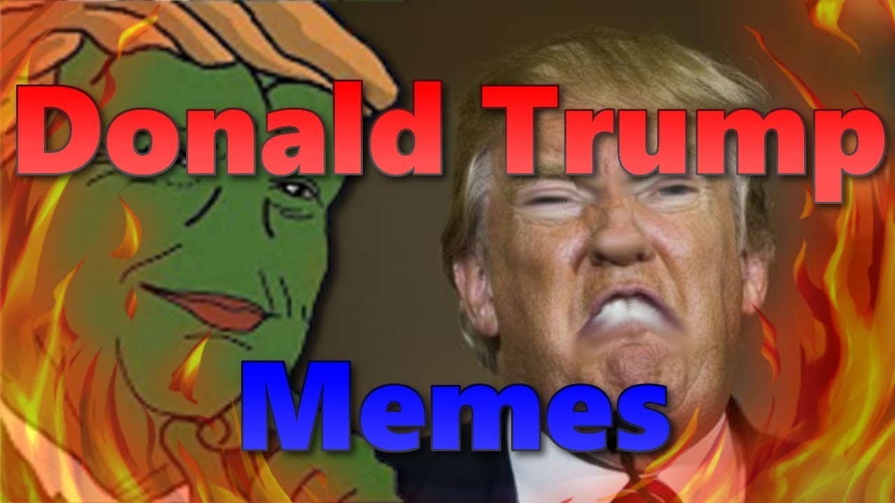 Hilarious Funny Donald Trump Memes Compilation Try Not To Laugh Youtube