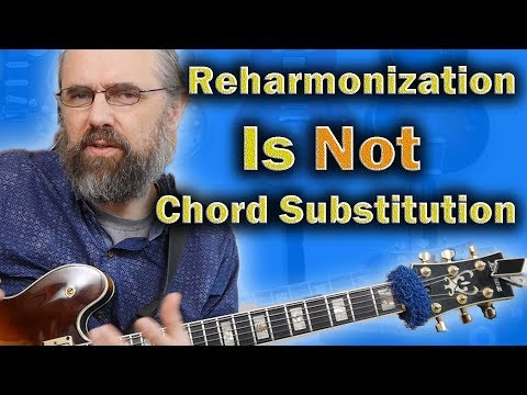Reharmonization - Are you getting it wrong?