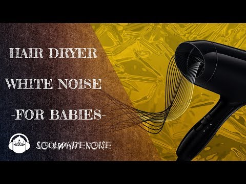 Hair Dryer White Noise For Babies | Your Baby Love It
