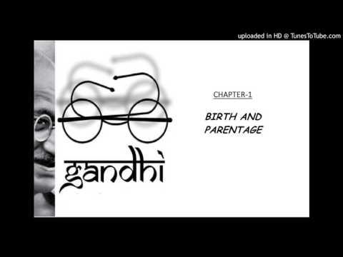 MAHATMA GANDHI  AUTOBIOGRAPHY - CHAPTER 1- BIRTH AND PARENTAGE