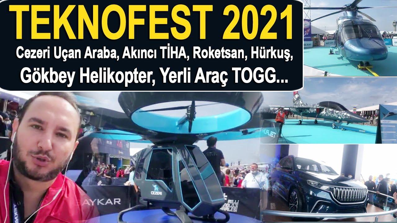 Teknofest 2021 / Cezeri Uçan Araba,  Akıncı TİHA, Hürkuş, Gökbey Helikopter, Yerli Araç TOGG...