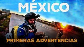 Llego a MÉXICO y comienzan las ADVERTENCIAS | De Pirineos a SINALOA |  VLOG 161 (S16/E09)