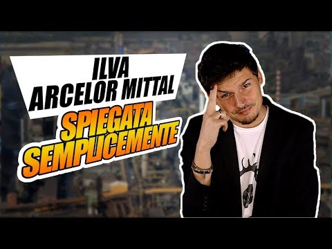 La questione ILVA / Arcelor Mittal, spiegata semplicemente
