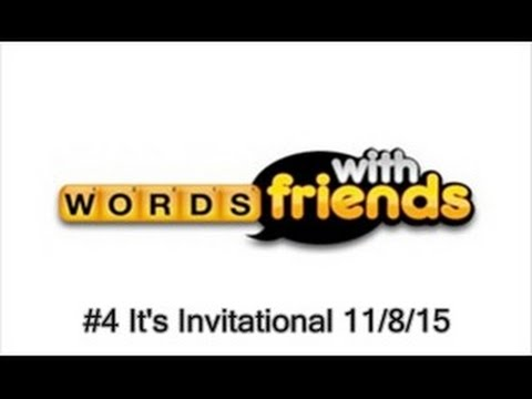 WORDS WITH FRIENDS #3 - It's Invitational 11/8/15