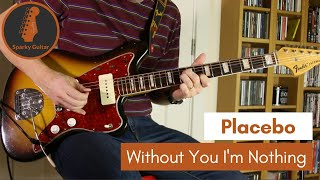 without you im nothing  placebo (guitar cover)