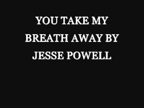 YOU TAKE MY BREATH AWAY BY JESSE POWELL