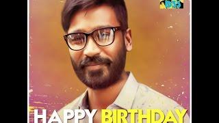 Dhanush birthday mashup   2017   official  