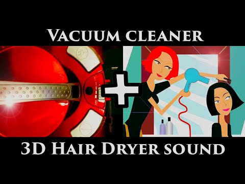 ★ Vacuum Cleaner + 3D Hair Dryer Sound ★ Sleep Sound ★ ASMR ★ Relaxing Sound ★ White Noise