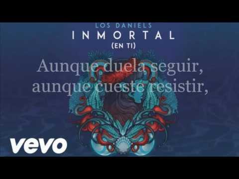 Los Daniels -Inmortal Letra