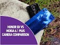Honor 8X vs Nokia 6.1 Plus Camera Comparison
