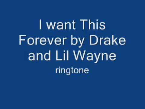 I want this Forever by Drake and Lil Wayne ringtone