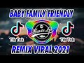 DJ BABY FAMILY FRIENDLY CLEAN BANDIT X BILA DIA MENYUKAIKU REMIX TIK TOK TERBARU 2021