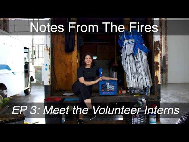 Notes From The Fires, EP 3: Meet the Volunteer Interns